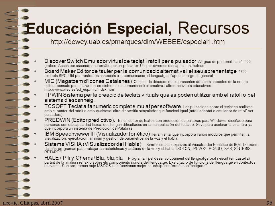 nee-tic, Chiapas, abril 200796 Discover Switch Emulador virtual de teclat i ratolí per a pulsador. Alt grau de personalització, 500 gràfics. Acces per