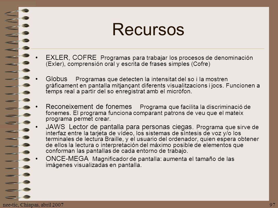 nee-tic, Chiapas, abril 200797 Recursos EXLER, COFRE Programas para trabajar los procesos de denominación (Exler), comprensión oral y escrita de frase