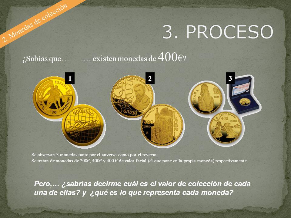 Se observan 3 monedas tanto por el anverso como por el reverso: Se tratan de monedas de 200, 400 y 400 de valor facial (el que pone en la propia moned