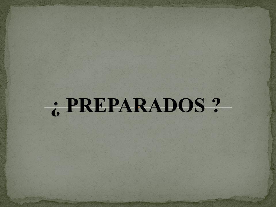 ¿ PREPARADOS ?