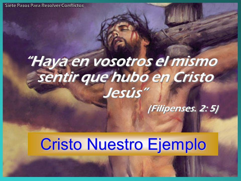 Haya en vosotros el mismo sentir que hubo en Cristo Jesús (Filipenses. 2: 5) Haya en vosotros el mismo sentir que hubo en Cristo Jesús (Filipenses. 2:
