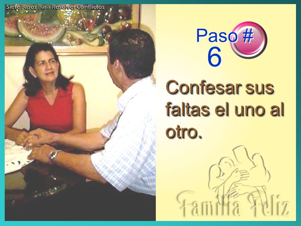 Confesar sus faltas el uno al otro. Paso # 6 Siete Pasos Para Resolver Conflictos