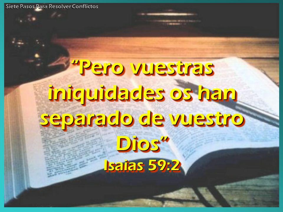 Pero vuestras iniquidades os han separado de vuestro Dios Isaias 59:2 Pero vuestras iniquidades os han separado de vuestro Dios Isaias Isaias 59:2 Sie