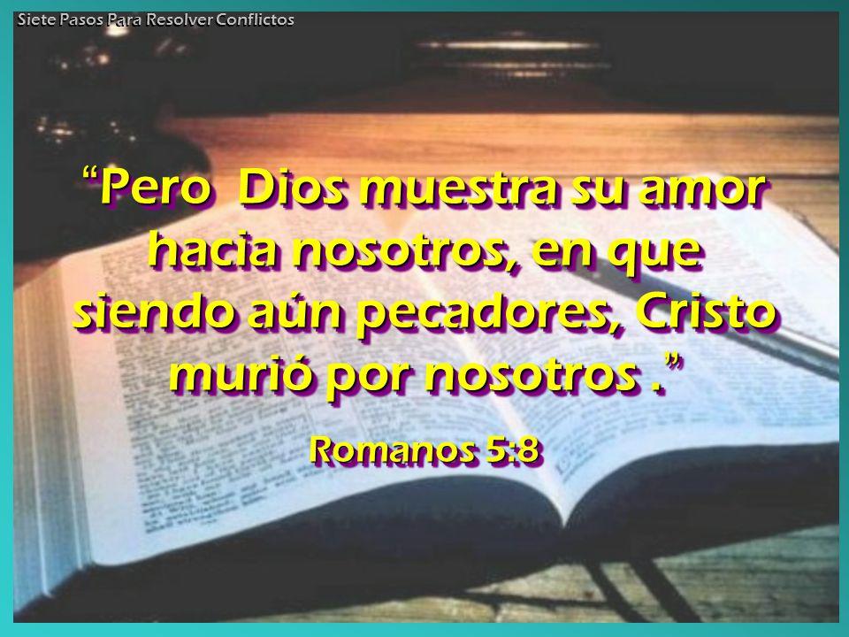 Pero Dios muestra su amor hacia nosotros, en que siendo aún pecadores, Cristo murió por nosotros. Pero Dios muestra su amor hacia nosotros, en que sie