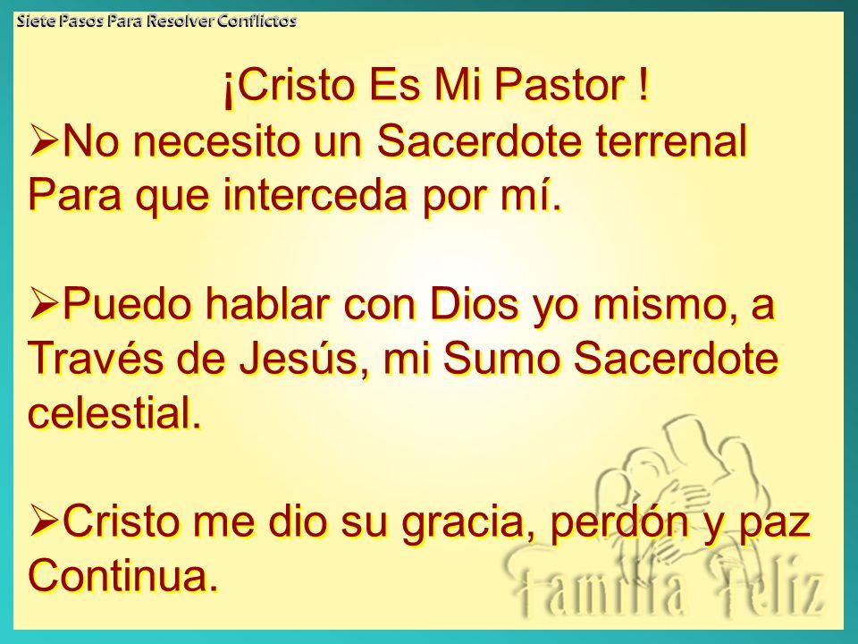 ¡ Cristo Es Mi Pastor ! No necesito un Sacerdote terrenal Para que interceda por mí. Puedo hablar con Dios yo mismo, a Través de Jesús, mi Sumo Sacerd