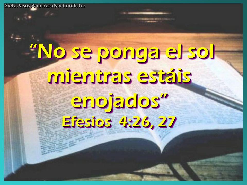 No se ponga el sol mientras estáis enojados No se ponga el sol mientras estáis enojados Efesios 4:26, 27 No se ponga el sol mientras estáis enojados E