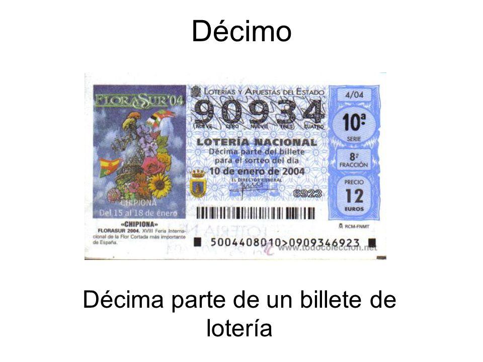 Décimo Décima parte de un billete de lotería
