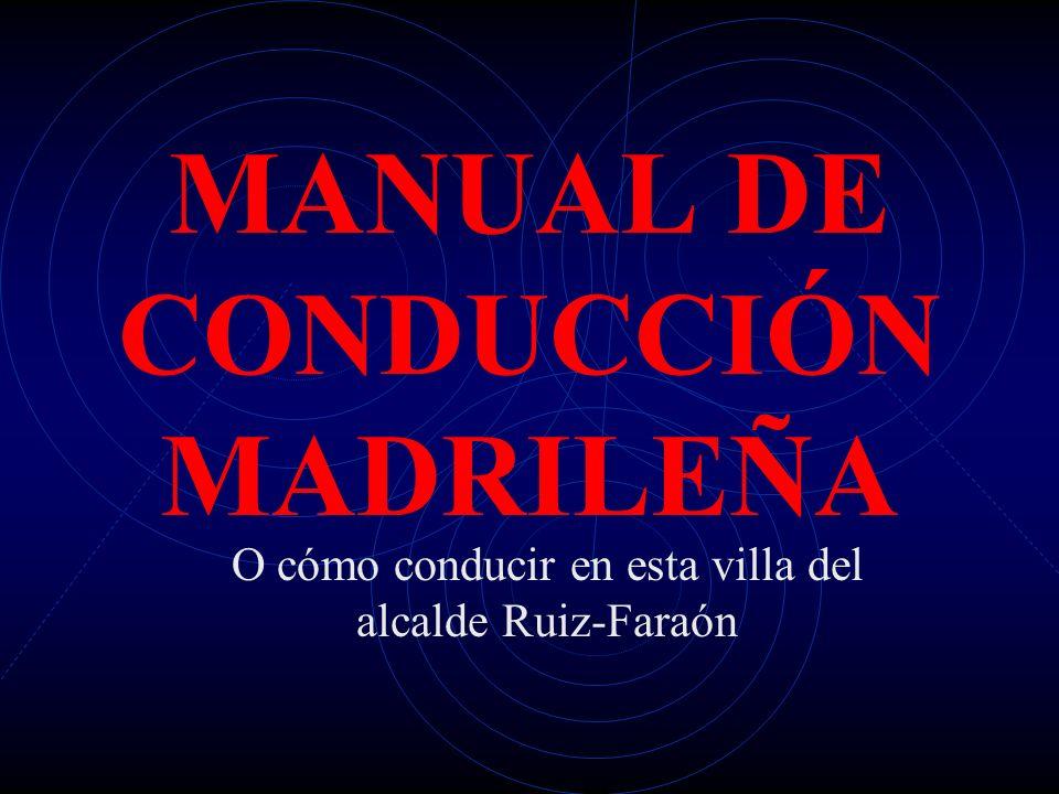 MANUAL DE CONDUCCIÓN MADRILEÑA O cómo conducir en esta villa del alcalde Ruiz-Faraón