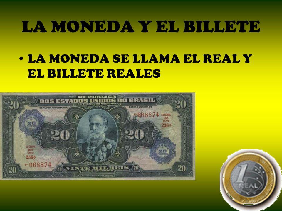LA MONEDA Y EL BILLETE LA MONEDA SE LLAMA EL REAL Y EL BILLETE REALES