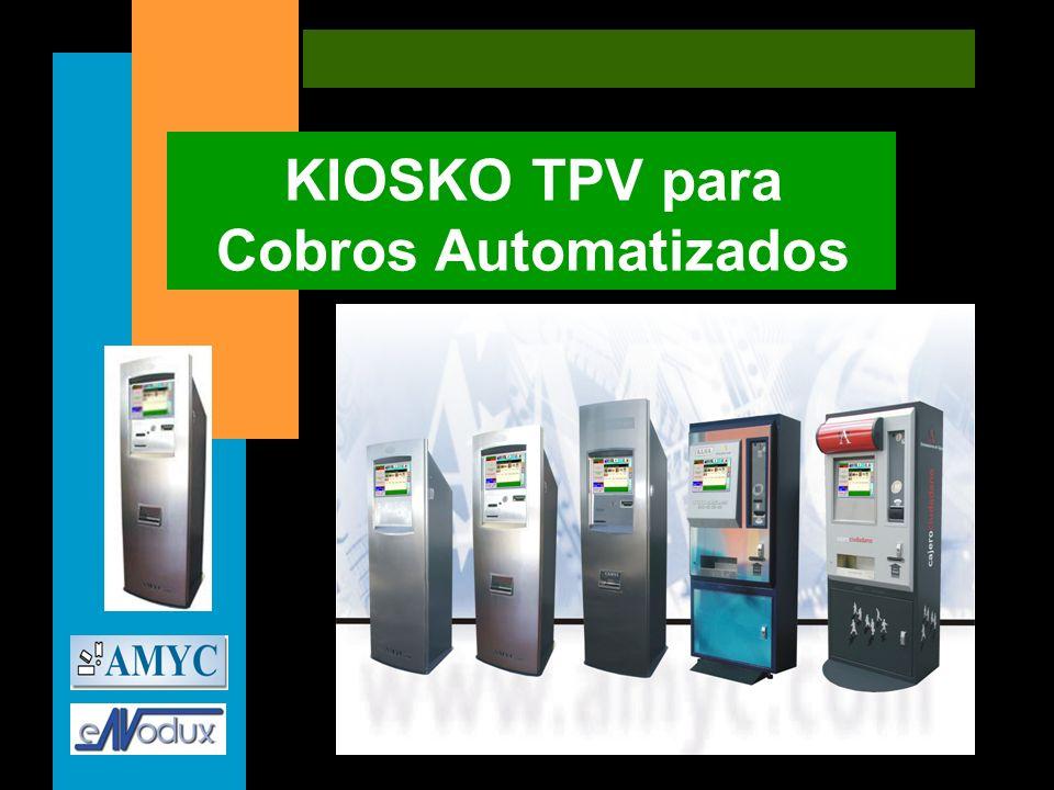 KIOSKO TPV para Cobros automatizados Presentación KIOSKO TPV para Cobros Automatizados