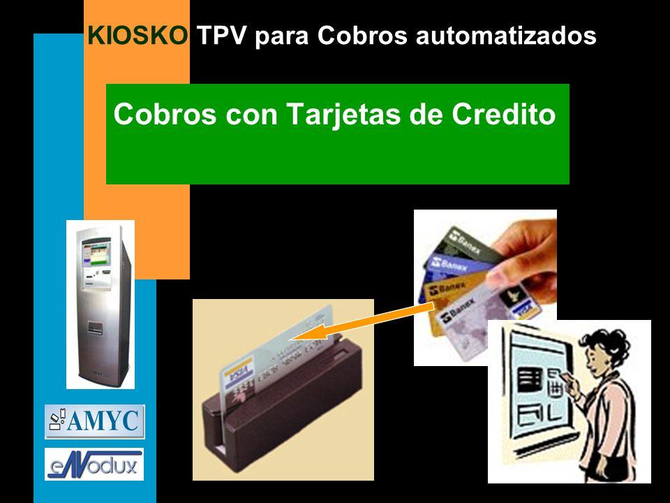 KIOSKO TPV para Cobros automatizados Cobros con Tarjetas de Credito