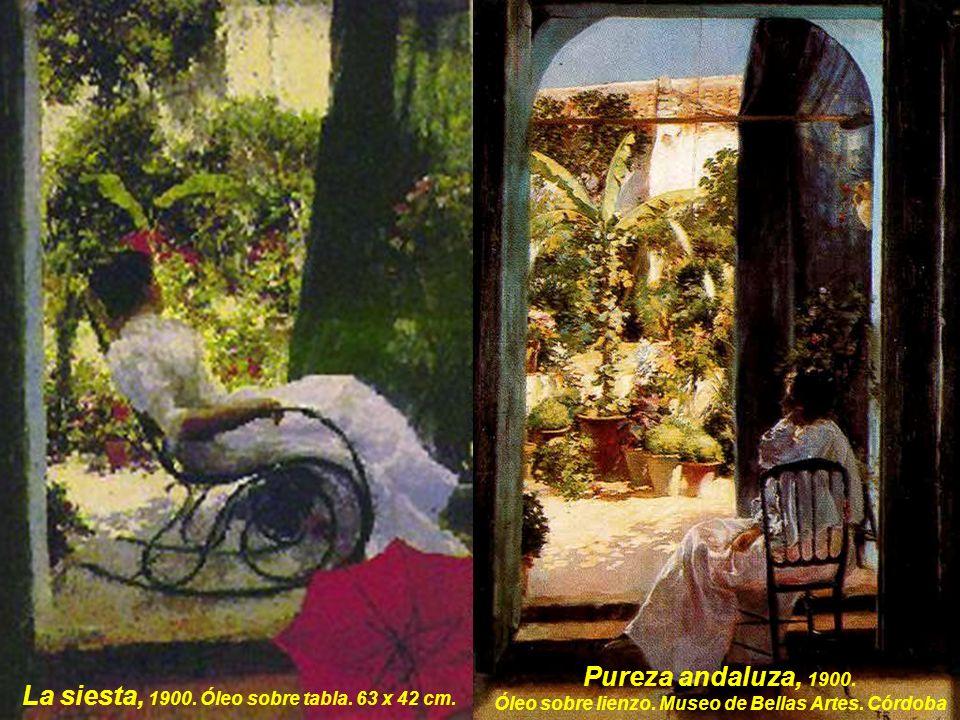 La siesta, 1900.Óleo sobre tabla. 63 x 42 cm. Pureza andaluza, 1900.