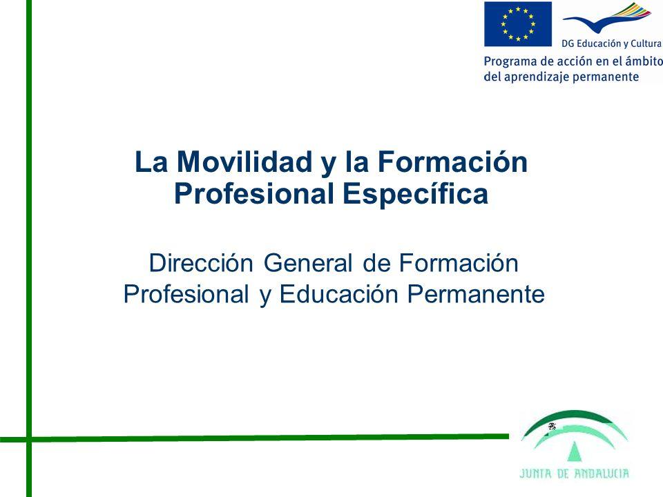 La Movilidad y la Formación Profesional Específica Dirección General de Formación Profesional y Educación Permanente