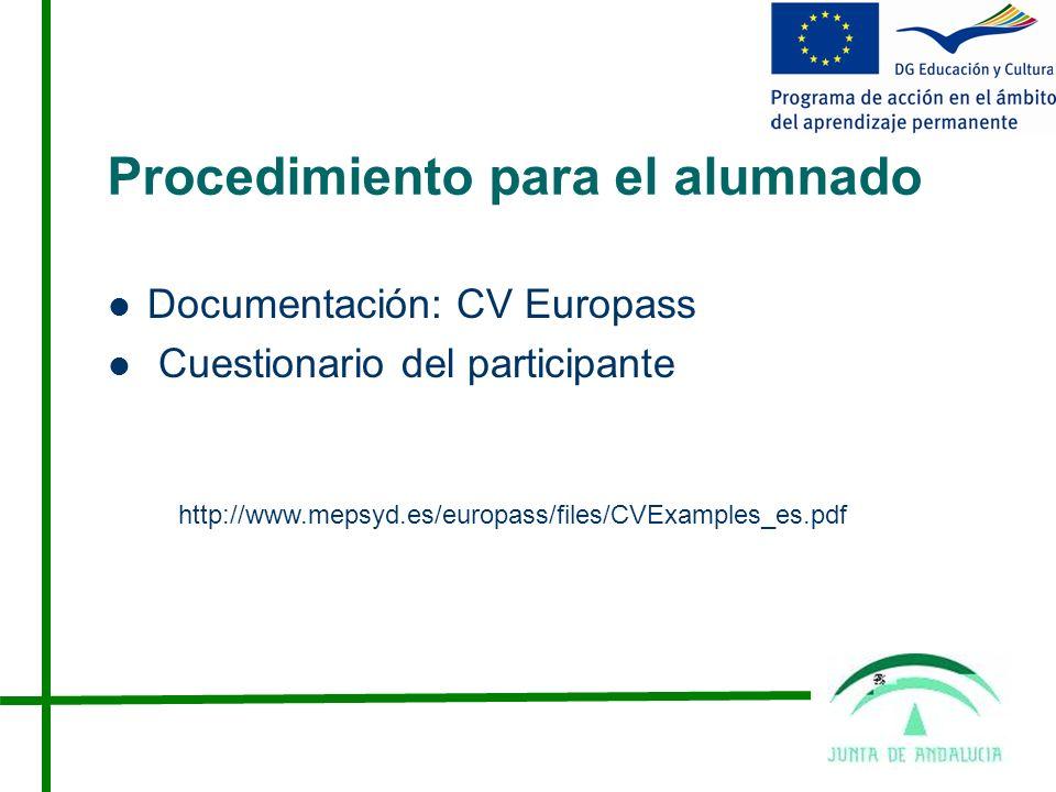 Procedimiento para el alumnado Documentación: CV Europass Cuestionario del participante http://www.mepsyd.es/europass/files/CVExamples_es.pdf