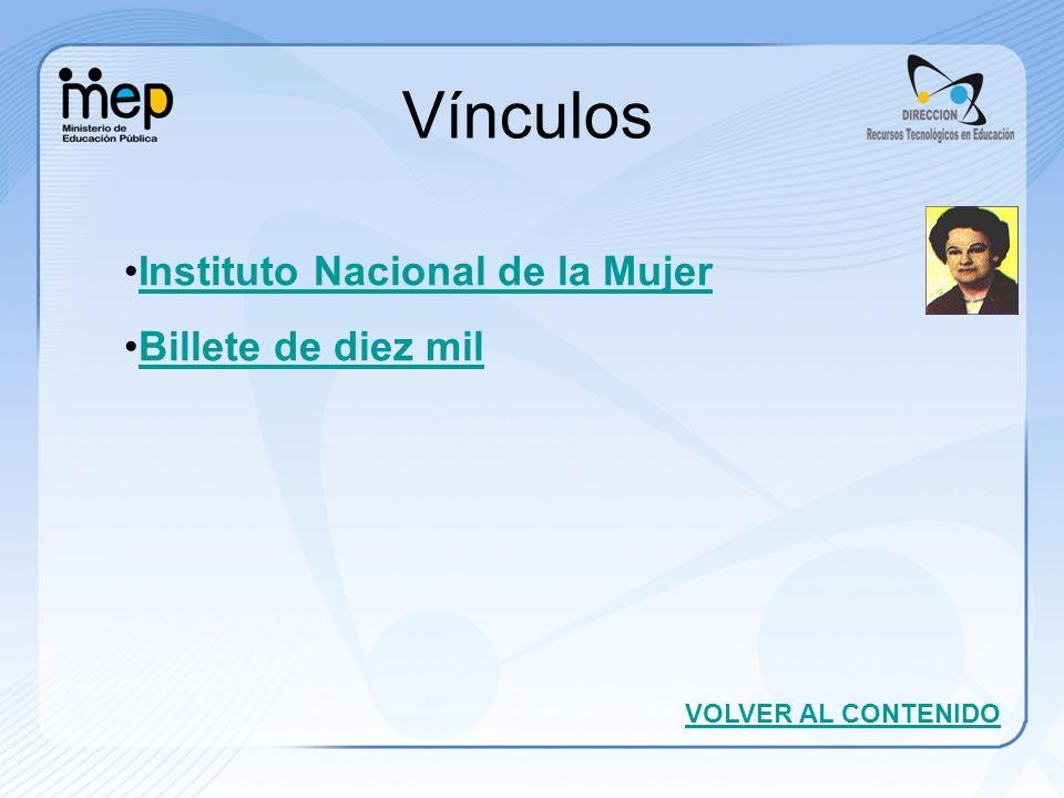 Vínculos VOLVER AL CONTENIDO Instituto Nacional de la Mujer Billete de diez mil