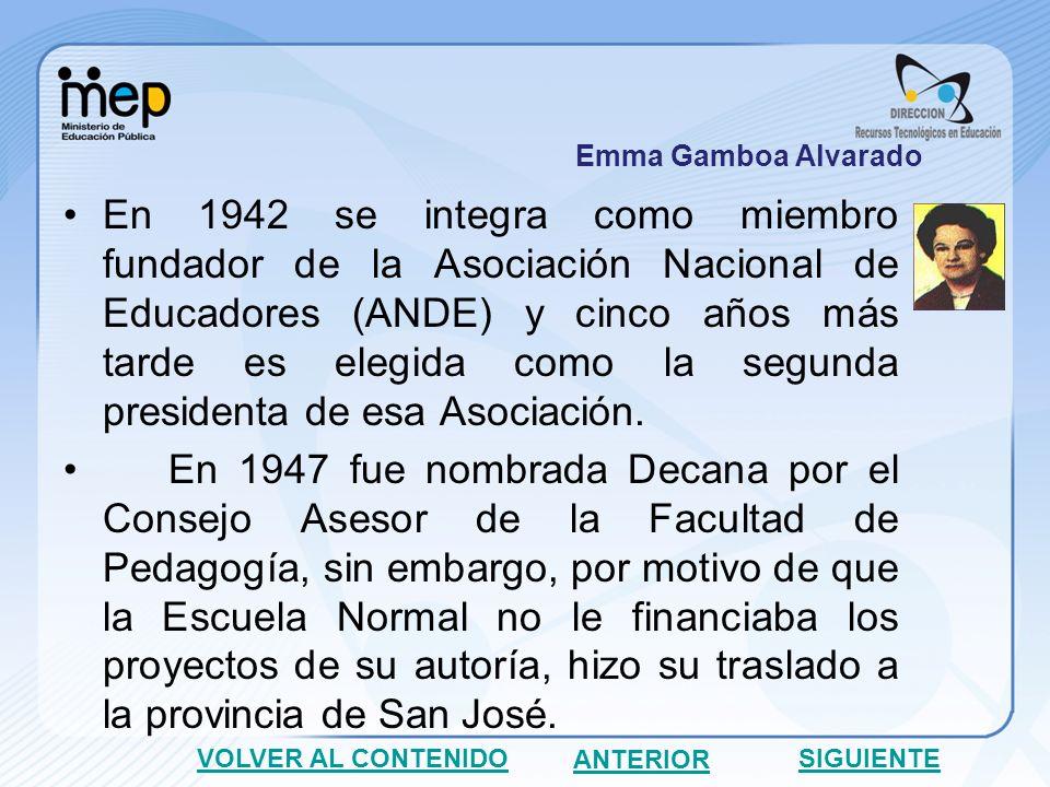 En 1942 se integra como miembro fundador de la Asociación Nacional de Educadores (ANDE) y cinco años más tarde es elegida como la segunda presidenta de esa Asociación.
