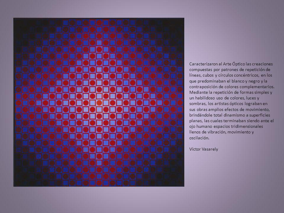 Caracterizaron al Arte Óptico las creaciones compuestas por patrones de repetición de líneas, cubos y círculos concéntricos, en los que predominaban e