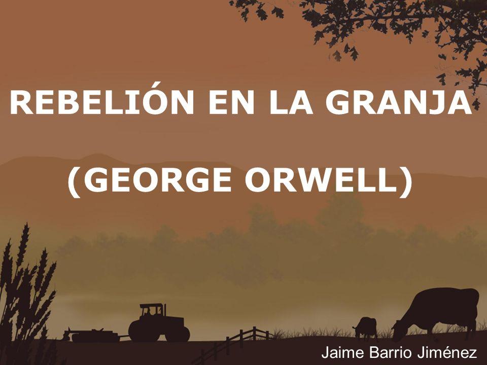REBELIÓN EN LA GRANJA (GEORGE ORWELL) Jaime Barrio Jiménez