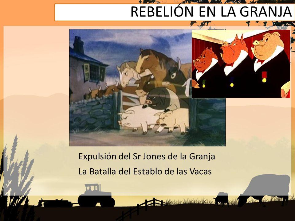 Expulsión del Sr Jones de la Granja La Batalla del Establo de las Vacas