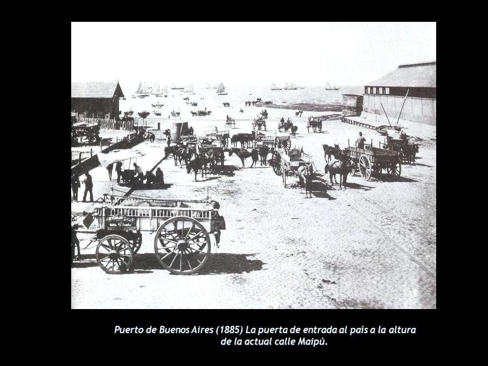 Puerto de Buenos Aires (1885) La puerta de entrada al país a la altura de la actual calle Maipú.