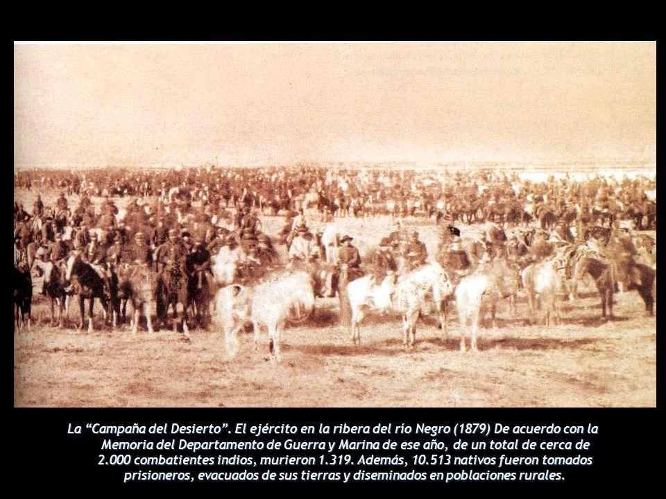 La Campaña del Desierto. El ejército en la ribera del río Negro (1879) De acuerdo con la Memoria del Departamento de Guerra y Marina de ese año, de un