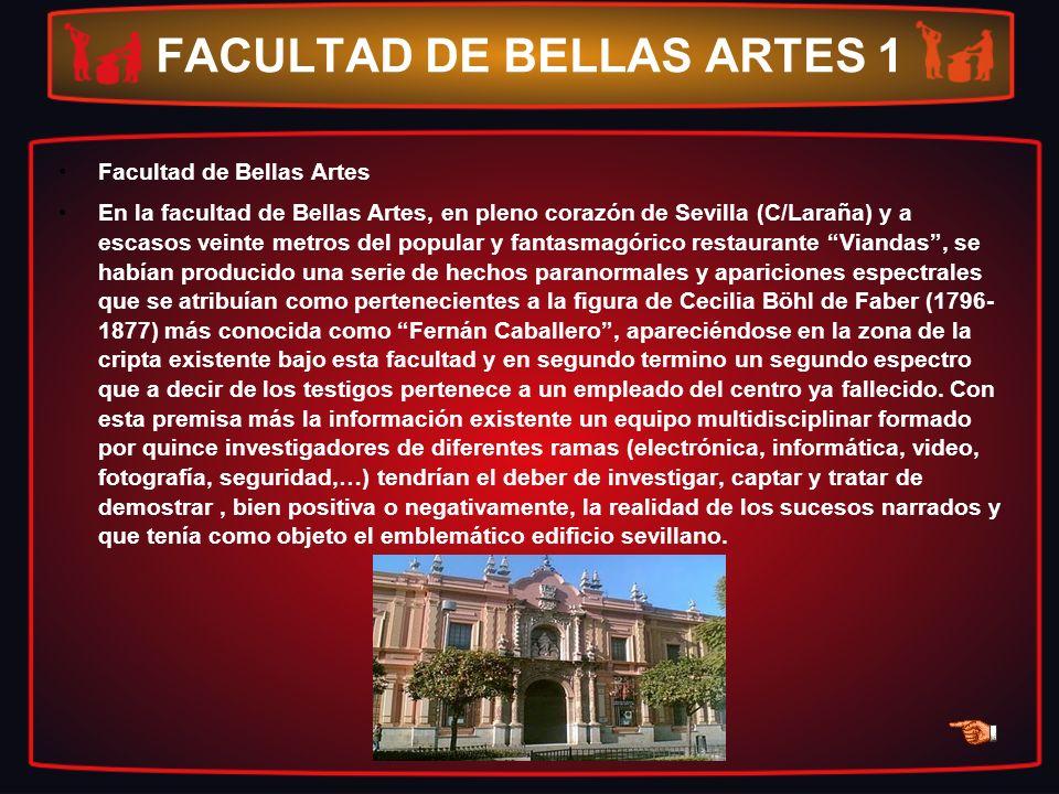 FACULTAD DE BELLAS ARTES 1 Facultad de Bellas Artes En la facultad de Bellas Artes, en pleno corazón de Sevilla (C/Laraña) y a escasos veinte metros d