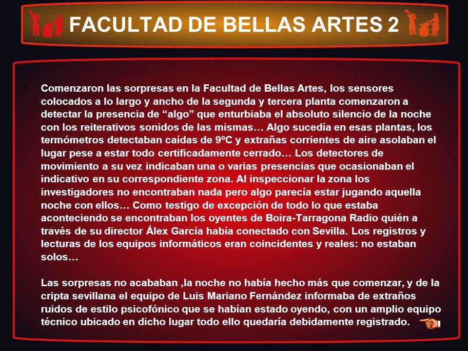 FACULTAD DE BELLAS ARTES 2 Comenzaron las sorpresas en la Facultad de Bellas Artes, los sensores colocados a lo largo y ancho de la segunda y tercera