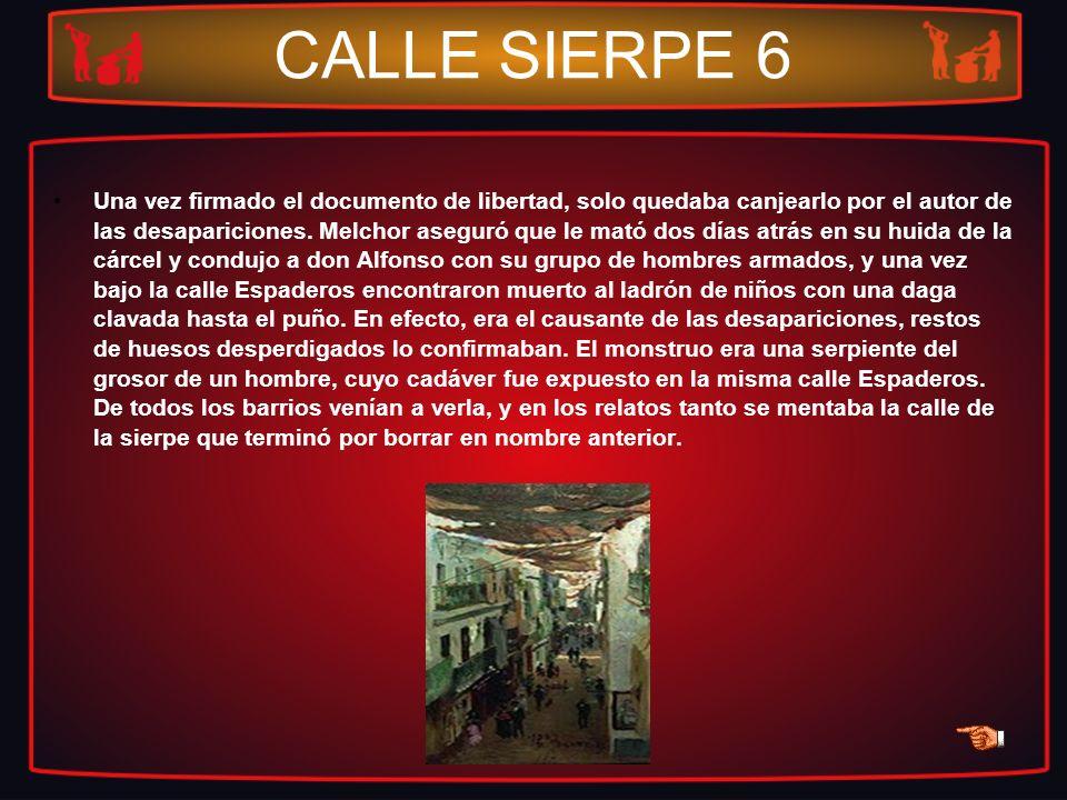 CALLE SIERPE 6 Una vez firmado el documento de libertad, solo quedaba canjearlo por el autor de las desapariciones. Melchor aseguró que le mató dos dí
