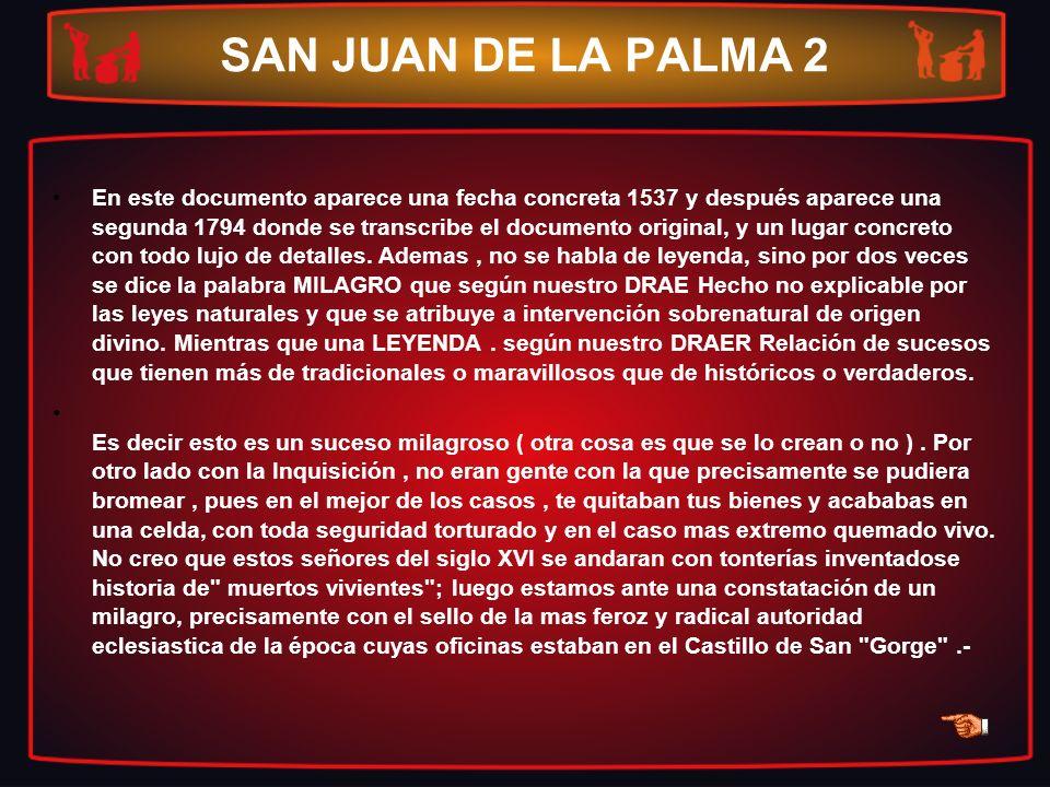 SAN JUAN DE LA PALMA 2 En este documento aparece una fecha concreta 1537 y después aparece una segunda 1794 donde se transcribe el documento original,