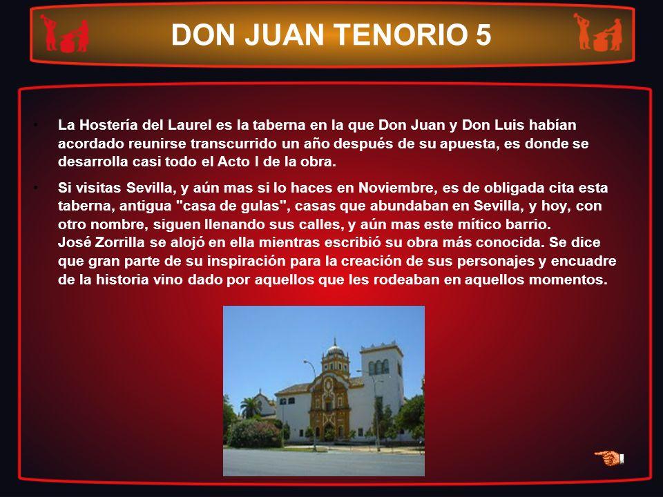 DON JUAN TENORIO 5 La Hostería del Laurel es la taberna en la que Don Juan y Don Luis habían acordado reunirse transcurrido un año después de su apues