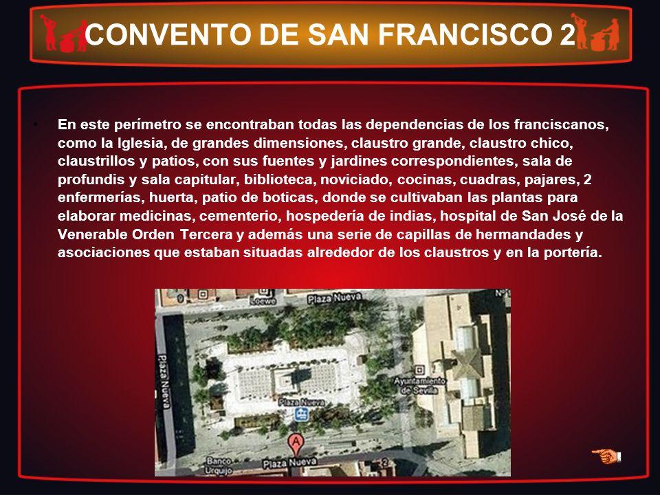 CONVENTO DE SAN FRANCISCO 2 En este perímetro se encontraban todas las dependencias de los franciscanos, como la Iglesia, de grandes dimensiones, clau