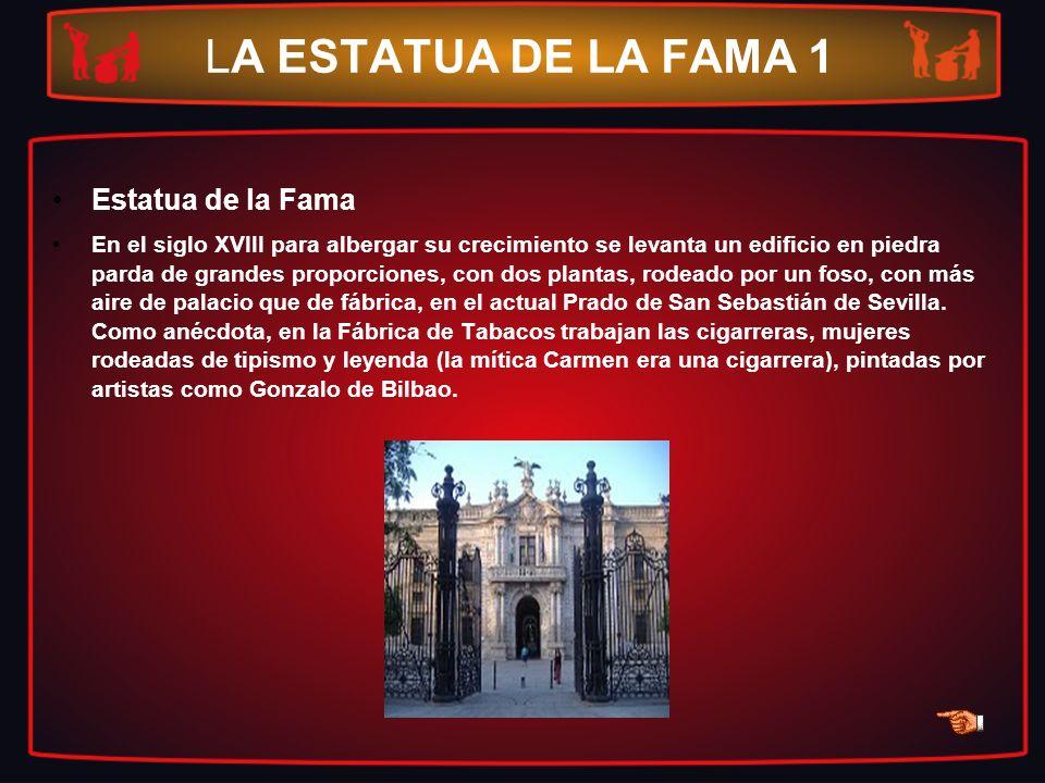 LA ESTATUA DE LA FAMA 1 Estatua de la Fama En el siglo XVIII para albergar su crecimiento se levanta un edificio en piedra parda de grandes proporcion