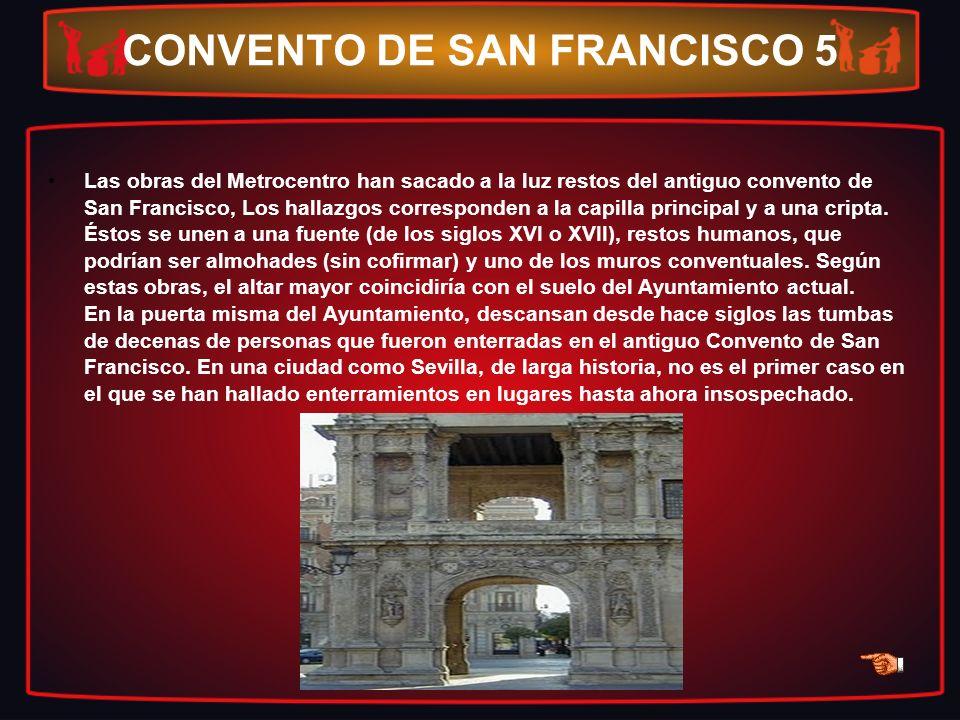 CONVENTO DE SAN FRANCISCO 5 Las obras del Metrocentro han sacado a la luz restos del antiguo convento de San Francisco, Los hallazgos corresponden a l