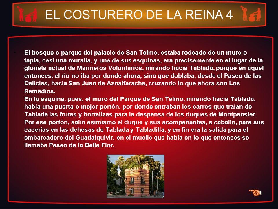 EL COSTURERO DE LA REINA 4 El bosque o parque del palacio de San Telmo, estaba rodeado de un muro o tapia, casi una muralla, y una de sus esquinas, er