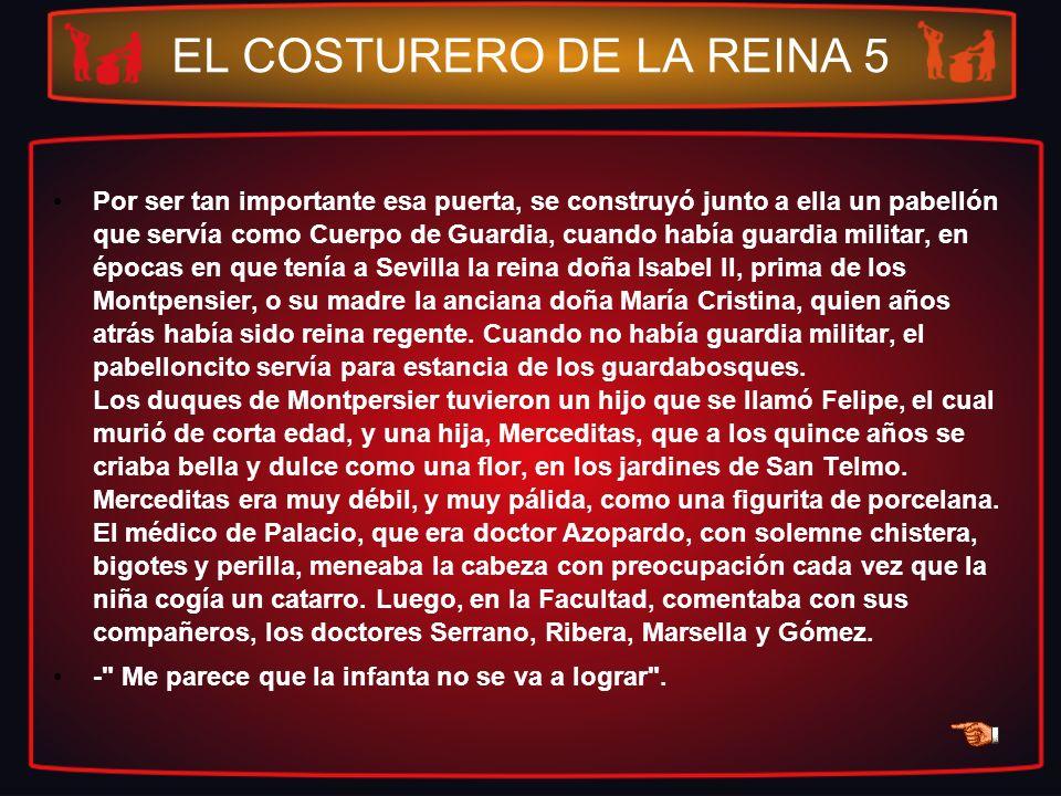 EL COSTURERO DE LA REINA 5 Por ser tan importante esa puerta, se construyó junto a ella un pabellón que servía como Cuerpo de Guardia, cuando había gu