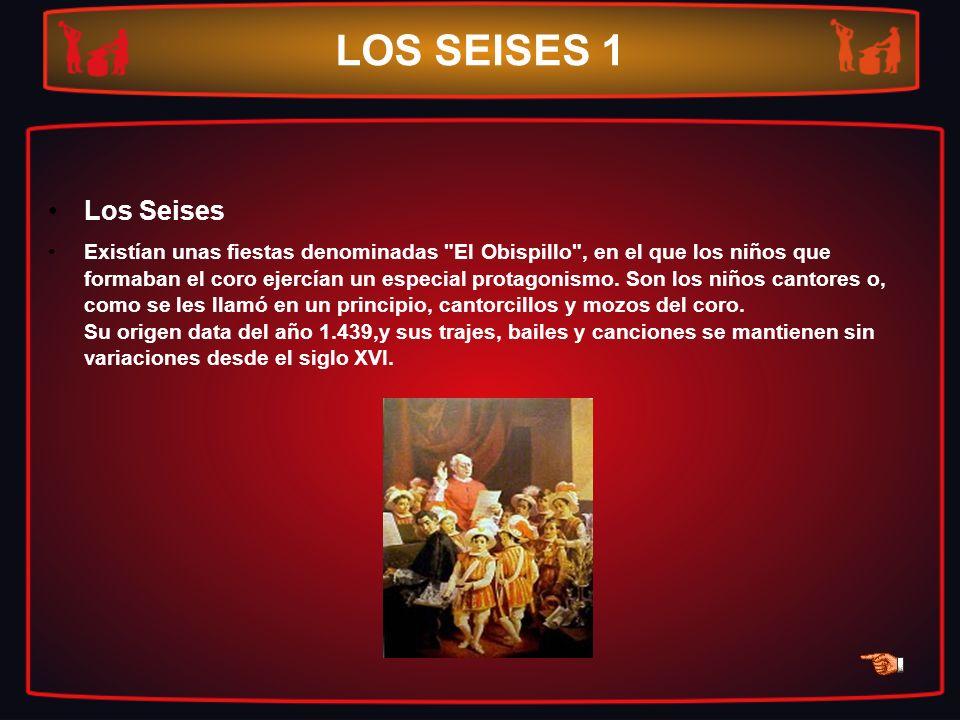 LOS SEISES 1 Los Seises Existían unas fiestas denominadas