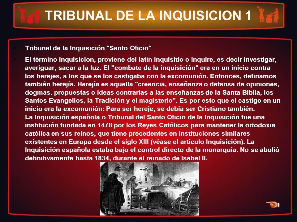 TRIBUNAL DE LA INQUISICION 1 Tribunal de la Inquisición