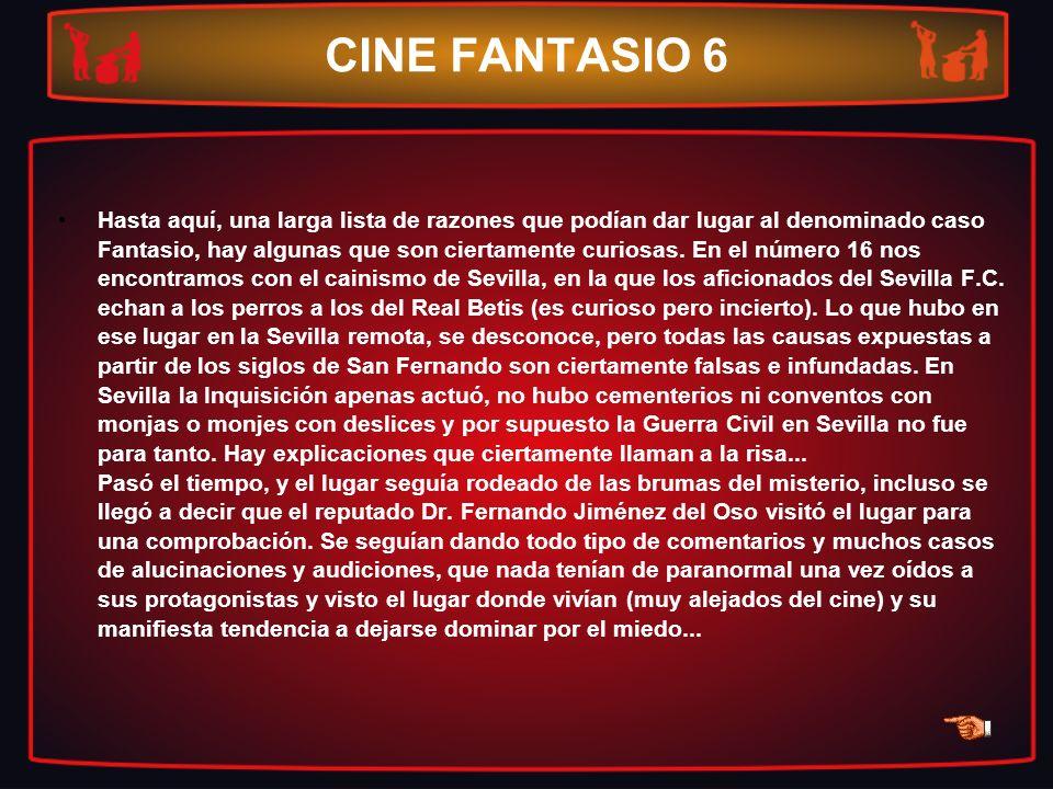 CINE FANTASIO 6 Hasta aquí, una larga lista de razones que podían dar lugar al denominado caso Fantasio, hay algunas que son ciertamente curiosas. En