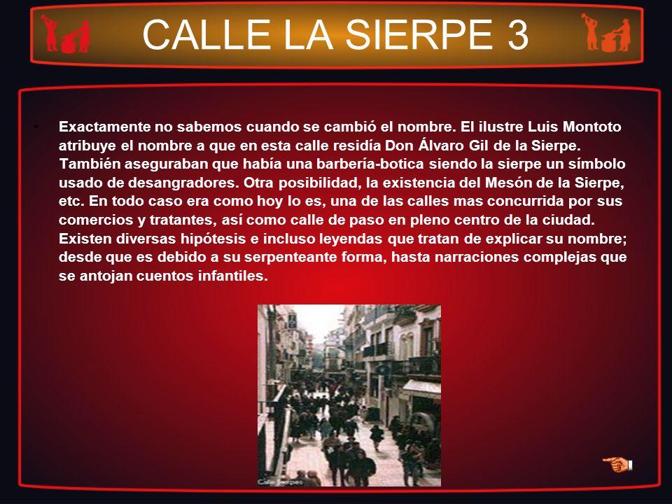 CALLE LA SIERPE 3 Exactamente no sabemos cuando se cambió el nombre. El ilustre Luis Montoto atribuye el nombre a que en esta calle residía Don Álvaro