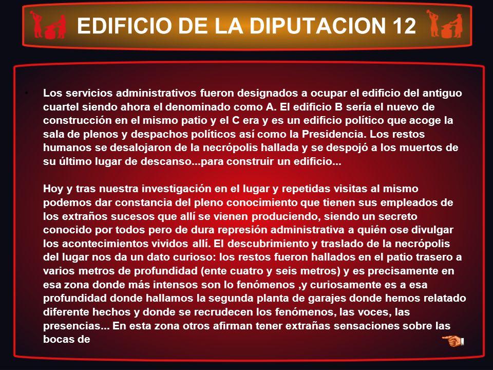 EDIFICIO DE LA DIPUTACION 12 Los servicios administrativos fueron designados a ocupar el edificio del antiguo cuartel siendo ahora el denominado como