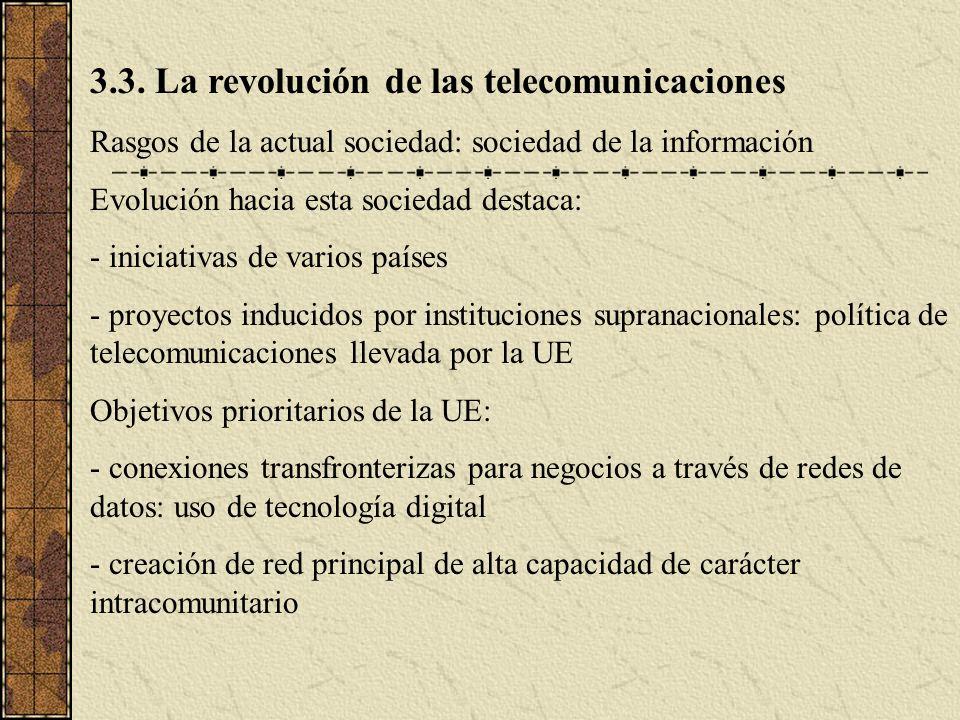 3.3. La revolución de las telecomunicaciones Rasgos de la actual sociedad: sociedad de la información Evolución hacia esta sociedad destaca: - iniciat