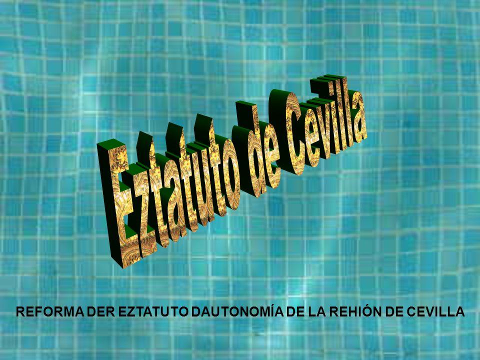 REFORMA DER EZTATUTO DAUTONOMÍA DE LA REHIÓN DE CEVILLA