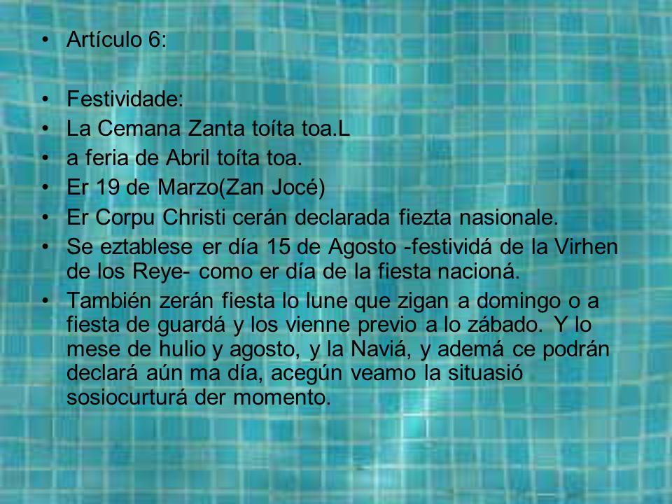 Artículo 6: Festividade: La Cemana Zanta toíta toa.L a feria de Abril toíta toa.