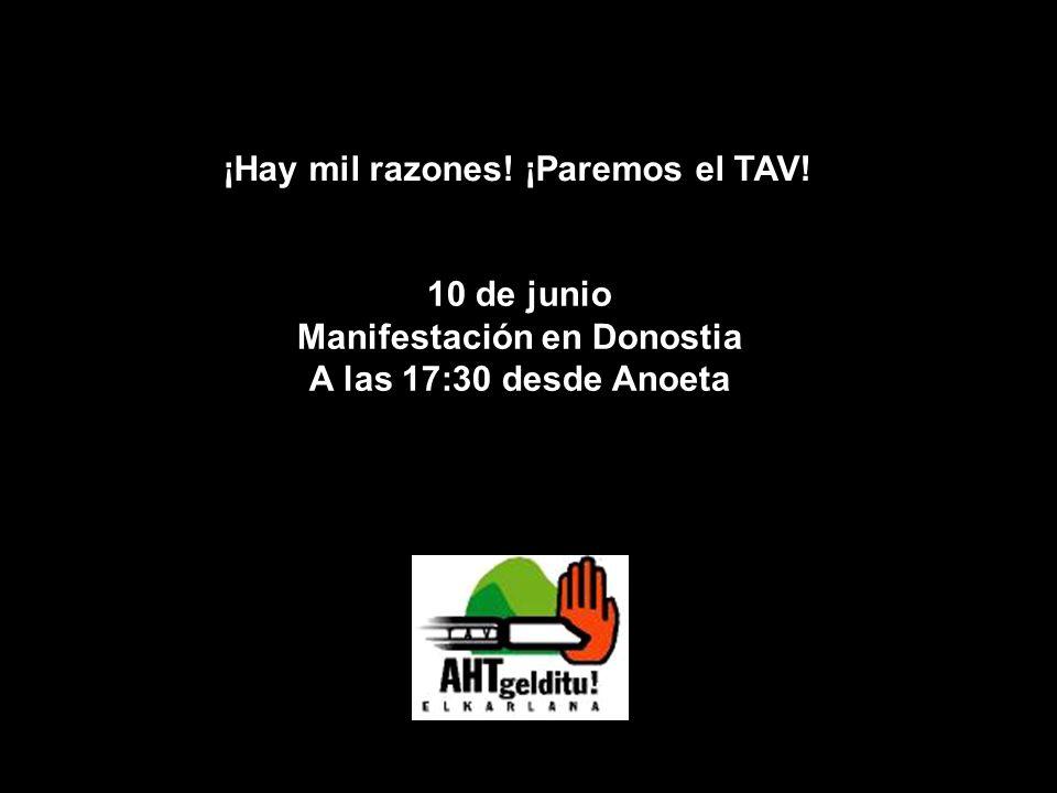 ¡Hay mil razones! ¡Paremos el TAV! 10 de junio Manifestación en Donostia A las 17:30 desde Anoeta