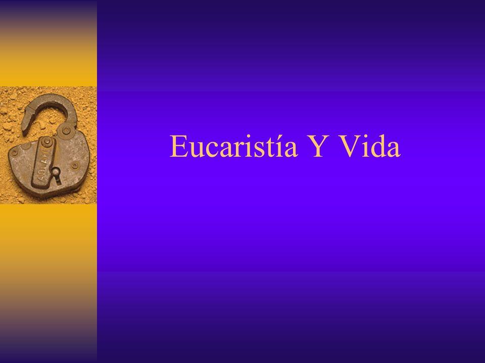 Eucaristía Y Vida