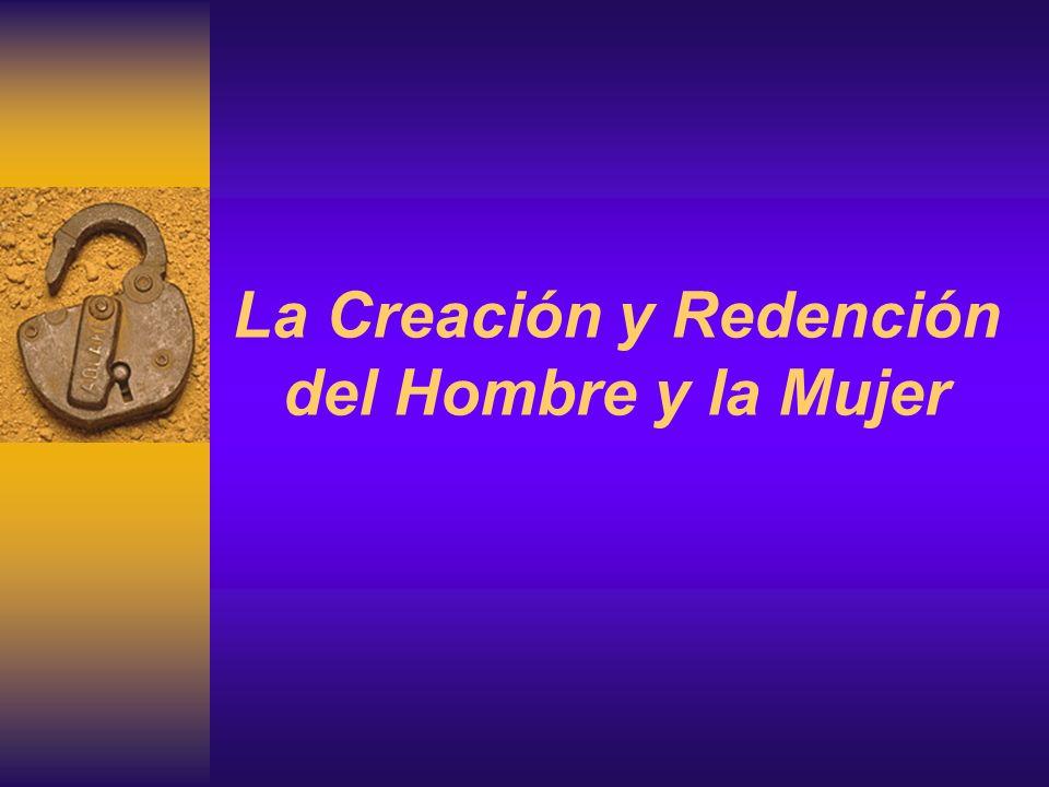 La Creación y Redención del Hombre y la Mujer