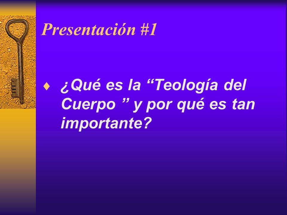Presentación #1 ¿Qué es la Teología del Cuerpo y por qué es tan importante?