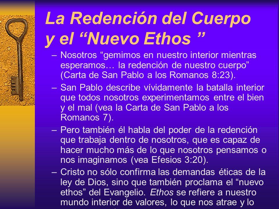 La Redención del Cuerpo y el Nuevo Ethos –Nosotros gemimos en nuestro interior mientras esperamos… la redención de nuestro cuerpo (Carta de San Pablo
