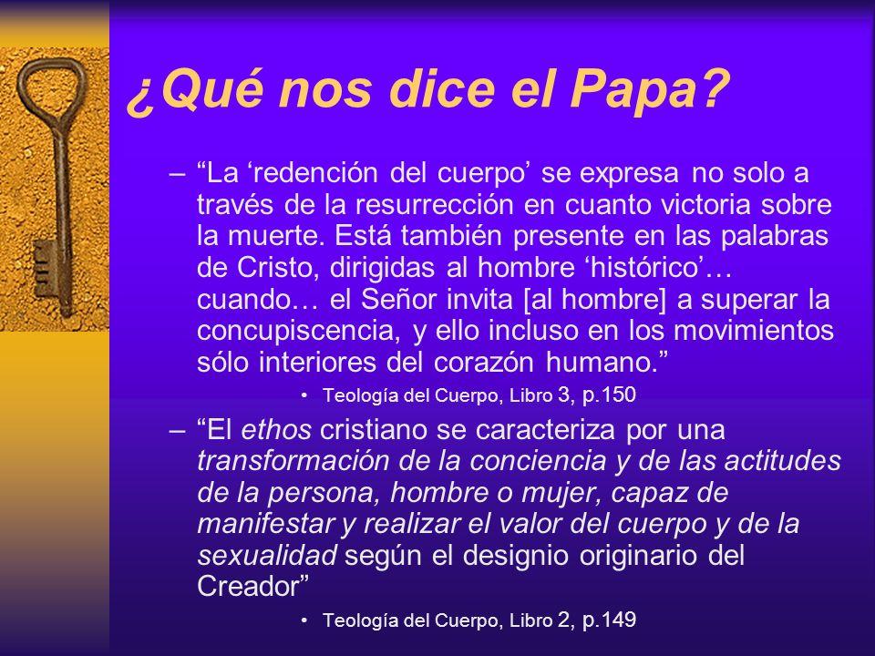 ¿Qué nos dice el Papa? –La redención del cuerpo se expresa no solo a través de la resurrección en cuanto victoria sobre la muerte. Está también presen