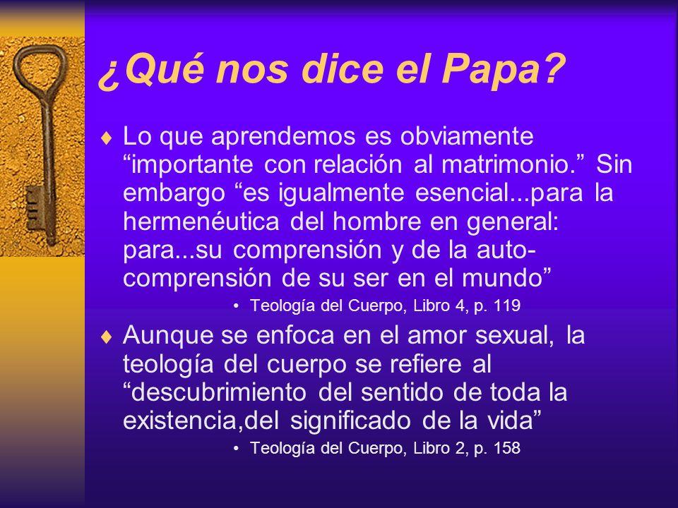 ¿Qué nos dice el Papa? Lo que aprendemos es obviamente importante con relación al matrimonio. Sin embargo es igualmente esencial...para la hermenéutic